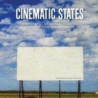 Cinematic States: Stories We Tell, the American Dreamlife, and How to Understand Everything*